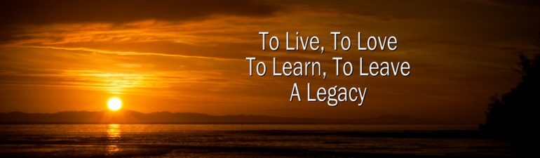 A poster showing a setting orange sun by the ocean with the words To live, to learn, to leave a legacy
